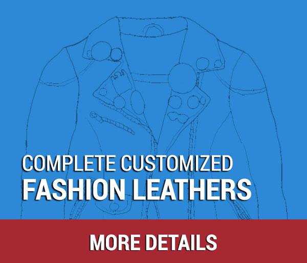 Complete Customization Fashion Leathers